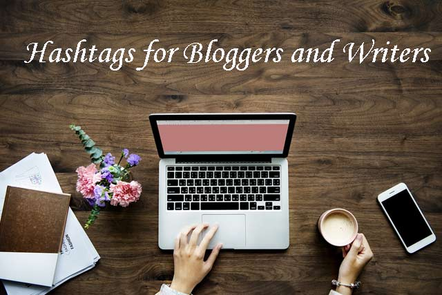 Hashtags for Bloggers and Writers