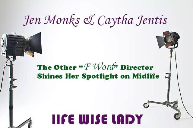 F Word Director Shines Her Spotlight on Midlife
